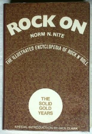 Rock on: The Illustrated Encyclopedia of Rock N' Roll : The Solid Gold Years Nite, Norm N.